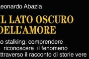 """Stalking, presentazione libro """"Il lato oscuro dell'amore"""" di L. Abazia"""