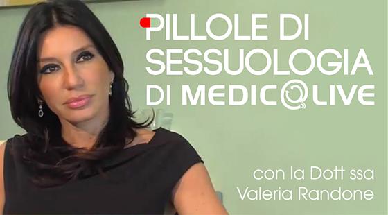 PILLOLE DI SESSUOLOGIA di MEDICALIVE - con la dott.ssa Valeria Randone